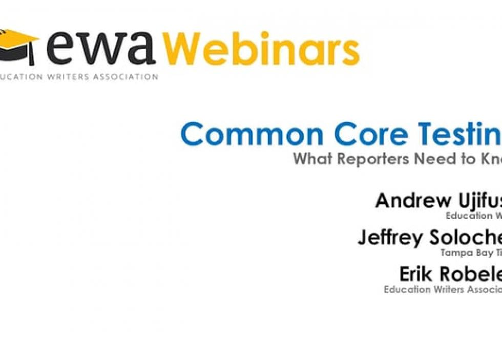 Common Core Testing: What Reporters Need to Know