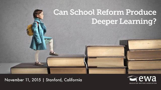 Can School Reform Produce Deeper Learning?