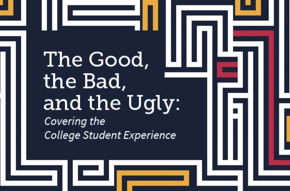 Image of The Good, the Bad, and the Ugly: Covering the College Student Experience