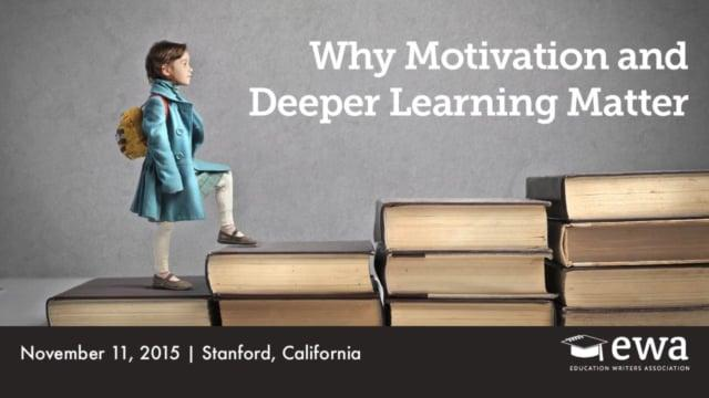 Why Motivation and Deeper Learning Matter