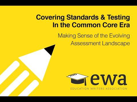 And testing in the common core era education writers association