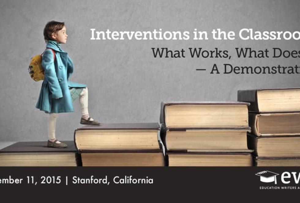 Interventions in the Classroom: What Works, What Doesn't — A Demonstration