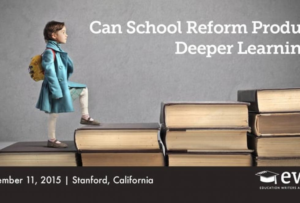 Can School Reform Produce Deeper Learning?​