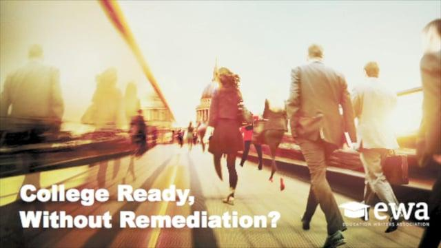 College Ready, Without Remediation?