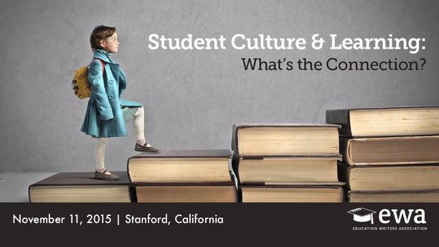 Student Culture and Learning: What's the Connection? 
