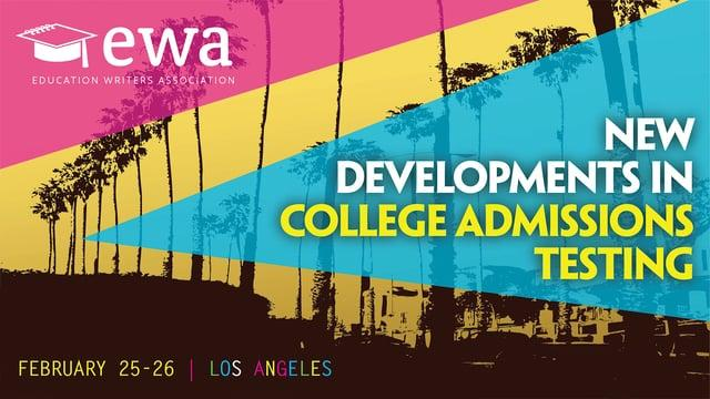 New Developments in College Admissions Testing