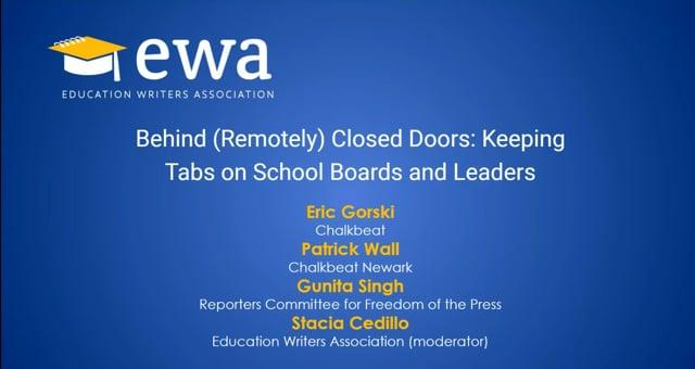 Behind (Remotely) Closed Doors: Keeping Tabs on School Boards and Leaders