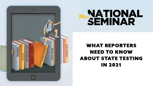 What Reporters Need to Know About State Testing in 2021