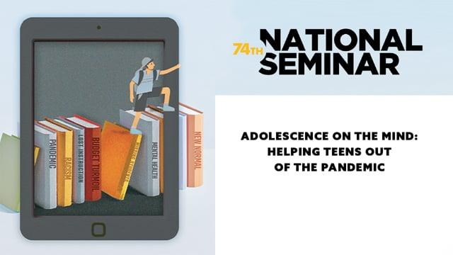 Adolescence on the Mind: Helping Teens Out of the Pandemic