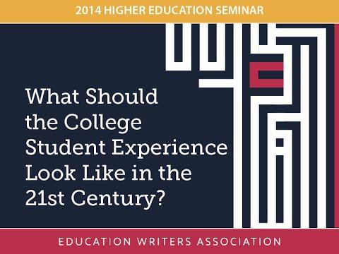 What Should the College Student Experience Look Like in the 21st Century?