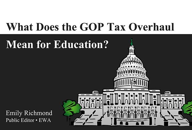 What Does the GOP Tax Overhaul Mean for Education?