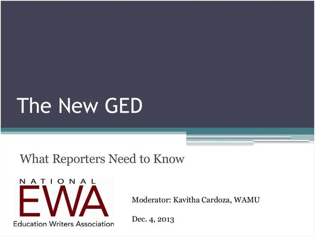The New GED: What Reporters Need to Know