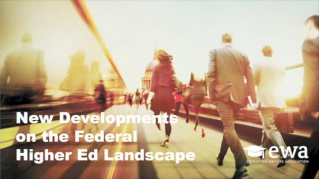 New Developments on the Federal Higher Ed Landscape