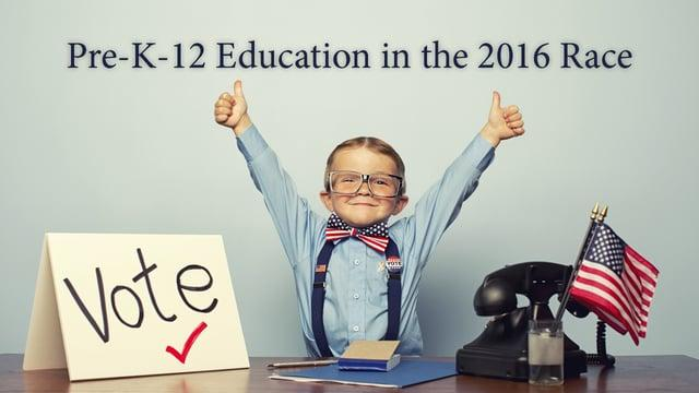 Pre-K-12 Education in the 2016 Race