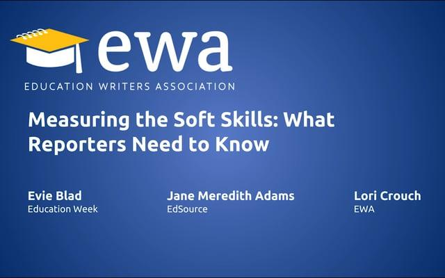 Measuring the Soft Skills: What Reporters Need to Know