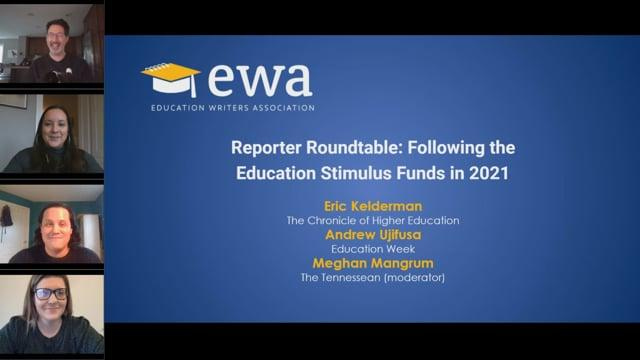 Reporter Roundtable: Following the Education Stimulus Funds in 2021