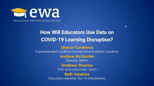 How Will Educators Use Data on COVID-19 Learning Disruption?
